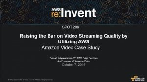 Embedded thumbnail for AWS re:Invent 2015 | (SPOT209) Raising the Bar on Video Streaming Quality Using AWS
