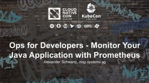 Embedded thumbnail for Ops for Developers - Monitor Your Java Application with Prometheus [I] - Alexander Schwartz
