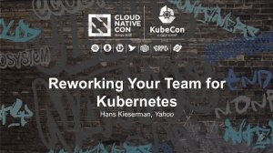 Embedded thumbnail for Reworking Your Team for Kubernetes [B] - Hans Kieserman, Yahoo