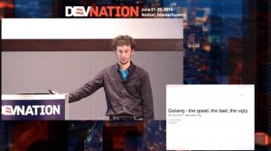 Embedded thumbnail for DevNation 2015  - Golang: The good, the bad, & the ugly
