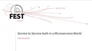 Embedded thumbnail for Service to Service auth in a Microservices World