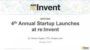 Embedded thumbnail for AWS re:Invent 2015 | (SPOT203) Fourth Annual Startup Launches, Hosted by Werner Vogels