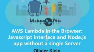 Embedded thumbnail for 【Modern Web 2015】AWS Lambda in the Browser: Javascript in interface and Node.js app without a single Server