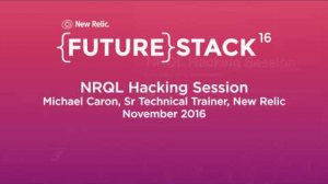 Embedded thumbnail for FutureStack16 SF: NRQL Hacking Session Training, Michael Caron, New Relic